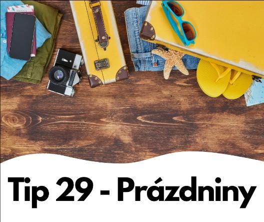 Tip 29 - Prázdniny